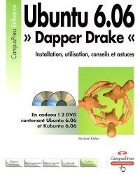 Ubuntu 6.06 : Dapper Drake : installation, utilisation, trucs et astuces
