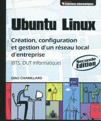 Ubuntu Linux : création, configuration et gestion d'un réseau local d'entreprise (BTS, DUT informatique)