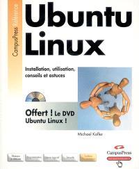 Ubuntu Linux : installation, utilisation, trucs et astuces