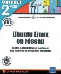 Ubuntu Linux en réseau : notions fondamentales sur les réseaux, mise en place d'un réseau local d'entreprise