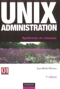Unix administration : systèmes et réseaux