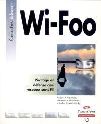 Wi-Foo : piratage et défense des réseaux sans fil