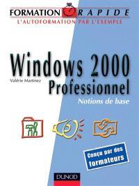 Windows 2000 professionnel : notions de base