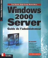 Windows 2000 Server : guide de l'administrateur