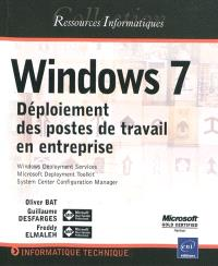 Windows 7 : déploiement des postes de travail en entreprise : Windows Deployment Services, Microsoft Deployment Toolkit, System Center Configuration Manager