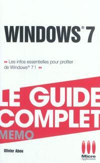 Windows 7 : le guide complet