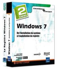 Windows 7, coffret de 2 livres : de l'installation du système à l'exploitation du registre