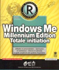 Windows Me : Millennium Edition totale initiation