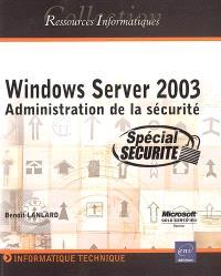 Windows Server 2003 : administration de la sécurité