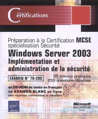 Windows Server 2003 : implémentation et administration de la sécurité : examen n° 70-299