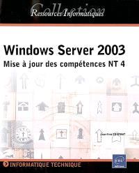 Windows Server 2003 : mise à jour des compétences NT 4 : informatique technique