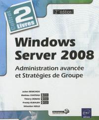 Windows Server 2008 : coffret de 2 livres : administration avancée et stratégies de groupe