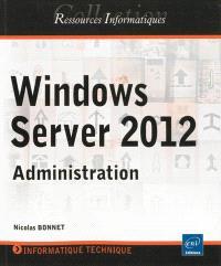 Windows Server 2012 : administration