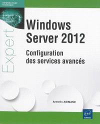 Windows Server 2012 : configuration des services avancés