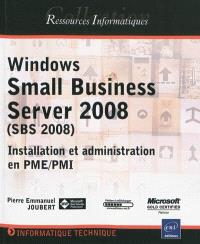 Windows Small Business Server 2008 (SBS 2008) : installation et administration en PME, PMI