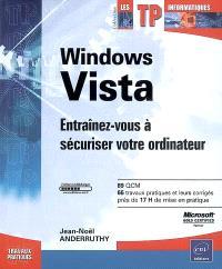 Windows Vista : entraînez-vous à sécuriser votre ordinateur