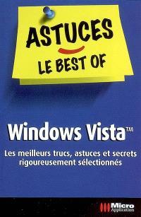Windows Vista : les meilleurs trucs, astuces et secrets rigoureusement sélectionnés