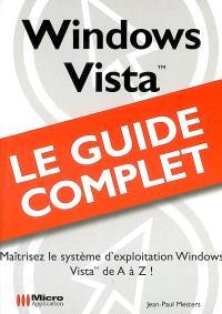 Windows Vista : maîtrisez le système d'exploitation Windows Vista de A à Z !