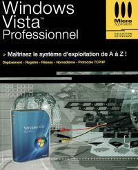 Windows Vista Professionnel : maîtrisez le système d'exploitation de A à Z !