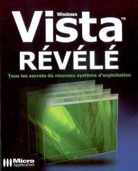 Windows Vista révélé : tous les secrets du nouveau système d'exploitation