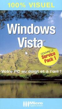 Windows Vista, édition service Pack 1 (SP1) : votre PC au doigt et à l'oeil !