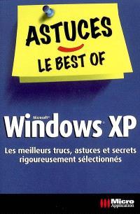 Windows XP : les meilleurs trucs, astuces et secrets rigoureusement sélectionnés