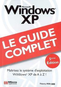 Windows XP : maîtrisez le système d'exploitation Windows XP de A à Z !
