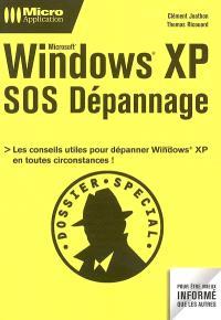 Windows XP : SOS dépannage : toutes les solutions et les conseils pratiques pour dépanner Windows en toutes circonstances !