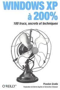 Windows XP à 200 % : 100 trucs, secrets et techniques