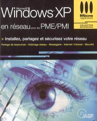 Windows XP en réseau pour les PME-PMI