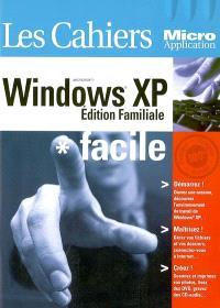 Windows XP facile : édition familiale