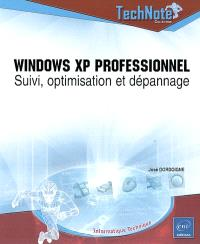 Windows XP Professionnel : suivi, optimisation et dépannage