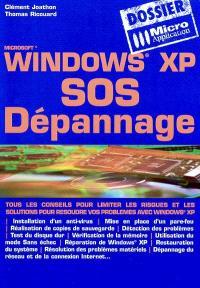 Windows XP SOS dépannage : tous les conseils pour limiter les risques et les solutions pour résoudre vos problèmes avec Windows XP
