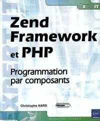 Zend Framework et PHP : programmation par composants