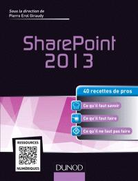 SharePoint 2013 : 40 recettes de pros