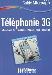 Téléphonie 3G : Internet sans-fil, visiophonie, messages vidéo, télévision