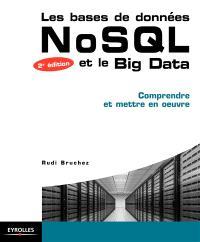 Les bases de données NoSQL et le big data : comprendre et mettre en oeuvre