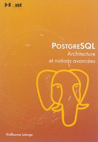 PostgreSQL : architecture et notions avancées
