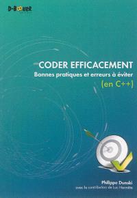Coder efficacement : bonnes pratiques et erreurs à éviter (en C++)