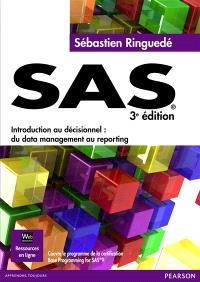 SAS : introduction au décisionnel : du data management au reporting