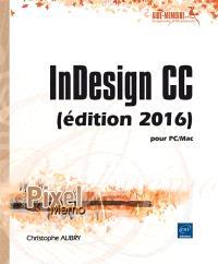 InDesign CC (édition 2016) : pour PC-Mac