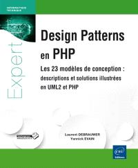 Design patterns en PHP : les 23 modèles de conception : descriptions et solutions illustrées en UML2 et en PHP
