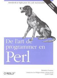 De l'art de programmer en Perl : standards et règles pour du code maintenable
