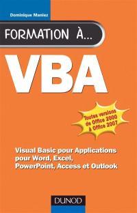 Formation à VBA : Visual Basic pour Applications, pour Word, Excel, PowerPoint, Acces et Outlook