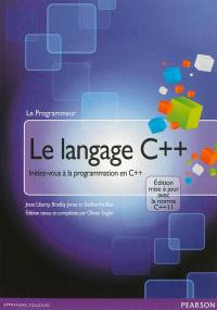 Le langage C++ : initiez-vous à la programmation en C++
