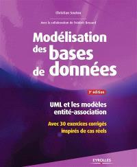 Modélisation de bases de données : UML et les modèles entité-association : avec 30 exercices corrigés inspirés de cas réels