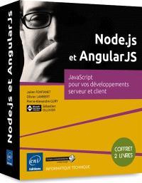 Node.js et AngularJS : JavaScript pour vos développements serveur et client : coffret 2 livres