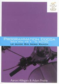 Programmation Cocoa sous Mac OS X : le guide Big Nerd Ranch