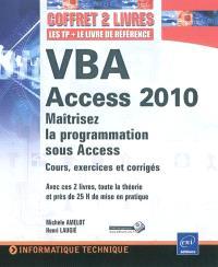 VBA Access 2010 : maîtrisez la programmation sous Access : cours, exercices et corrigés