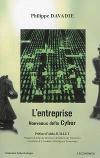 L'entreprise : nouveaux défis cyber